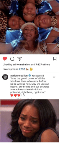 "Brains, Funny, and Cheetah: Liked by adriennebailon and 7,427 others  ravensymone #TBT   adriennebailon  Yassssss!!!  ""May the growl power of all the  fabulous divas who came before  us be with us now. May we use our  hearts, our brains and our courage  to reach our cheetah-licious  potential, right here, right now.""  LOL https://t.co/fH9KggvjcZ"