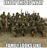 Memes, Ar15, and 🤖: LIKEIF THIS IS WHAT  FAMILY LOOKS LIKE DOUBLE TAP!!! - Merica USA Military Badass Badassery Guns 2ndAmendment MericaMilitaryPosts AR15 USArmy USMarines USNavy USAirForce USCoastGuard Flag Patriot Veteran Patriotic America American Freedom NavySEALs USMC Tactical Troops Operator