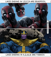 Memes, Deadpool, and Marvel: LIKES ENDING IN 1,3,5,7,9 ARE DEADPOOL  LIKES ENDING IN 0,2,4,6,8 ARE THANOS Tag a friend! | Follow @jokertruefacts marvel deadpool thanos marvelcomics