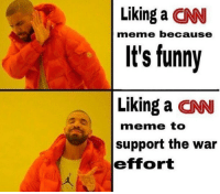 It's so hilarious to see CNN memes everywhere! What are they going to do now? Track down and blackmail each of us? Good luck with that! liberal Trump MAGA PresidentTrump NotMyPresident USA theredpill nothingleft conservative republican libtard regressiveleft makeamericagreatagain DonaldTrump mypresident buildthewall memes funny politics rightwing blm snowflakes: Liking a CN  It's funny  Liking a CN  meme because  meme to  support the war  effort It's so hilarious to see CNN memes everywhere! What are they going to do now? Track down and blackmail each of us? Good luck with that! liberal Trump MAGA PresidentTrump NotMyPresident USA theredpill nothingleft conservative republican libtard regressiveleft makeamericagreatagain DonaldTrump mypresident buildthewall memes funny politics rightwing blm snowflakes
