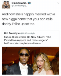 """This clapback has to be the funniest hing ever lol future ciara ___________________________________________________________ FREE UBER RIDE SHENG6 www.instagram.com-isawitandii @itsshenell galdembanter dt ___________________________________________________________: lil ambulamb.  eedee  Ugly  And now she's happily married with a  new nigga home that your son calls  daddy. I'd be upset too  Hot Freestyle  @HotFreestyle  Future Disses Ciara On New Album: """"She  f*cked two rappers and three singers""""  hotfreestyle.com/future-disses-. This clapback has to be the funniest hing ever lol future ciara ___________________________________________________________ FREE UBER RIDE SHENG6 www.instagram.com-isawitandii @itsshenell galdembanter dt ___________________________________________________________"""