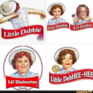 Funny, Ghetto, and Lol: Lil Debbie  ittle Dabbie Little Debbie  ghetto  redhot  Little DebHEE-HER  Lil' Diabeetus  Snacks  funny.ce Little Debbie's come in so many varieties these days!