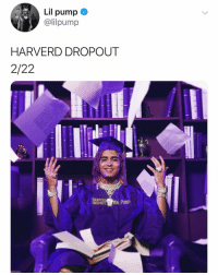 Friends, Memes, and 🤖: Lil pump  @lilpump  HARVERD DROPOUT  2/22  ARVER  ROPOUT lilpump about to drop his new tape for February 22nd‼️ Need it or keep it⁉️ comment ⬇️⬇️⬇️ Follow @bars for more ➡️ DM 5 FRIENDS