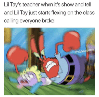 Smh, Teacher, and Class: Lil Tay's teacher when it's show and tell  and Lil Tay just starts flexing on the class  calling everyone broke  @chiefkeefsintern Smh 😂🤦‍♂️ https://t.co/oXwDDuXRfx