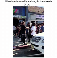 Lol: Lil uzi vert casually walking in the streets  Of LA  ROUt Lol