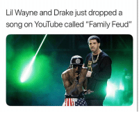 "Drake, Family, and Family Feud: Lil Wayne and Drake just dropped a  song on YouTube called ""Family Feud"" drake lilwayne song on YouTube."