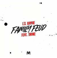 Drake, Family, and Family Feud: LIL WIAyE  FERT. DRAKE How is the new LilWayne ft. Drake 'Family Feud' sounding 🔥 or 💩?! @liltunechi @champagnepapi WSHH