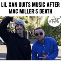 "On Complex's 'Open Late' show, Lil Xan spoke about the passing of Mac Miller as well as possibly quitting music. On the latest Open Late show, Lil Xan has this to say: ""What Mac Miller meant to me..he was my idol, my hero, the main reason why I even wanted to really pursue music, because music was never what I wanted to do. I wanted to be a photographer and just got tangled in this life. But he's the reason why I pursued music and mainly the reason why I'm quitting music. Plus, all the hate. I just don't want to deal with that no more."" He also said ""The last time I saw Mac Miller, we were just becoming good friends. I saw him at his last performance at Hotel Cafe. It was amazing. It was a 100 people only allowed in there, diehard fans. I think I met his parents back in the green room. We even met Jason Sudeikis. And as I was leaving, I said, 'Thank you so much, Mac,' took a picture. I tell him every time how much of an inspiration he is to me. He was the nicest guy."" You can watch the whole episode on Complex's Open Late show. RapTVSTAFF: Charlie! @thatkidcm: LIL XAN QUITS MUSIC AFTER  MAC MILLER'S DEATH  C@  29 On Complex's 'Open Late' show, Lil Xan spoke about the passing of Mac Miller as well as possibly quitting music. On the latest Open Late show, Lil Xan has this to say: ""What Mac Miller meant to me..he was my idol, my hero, the main reason why I even wanted to really pursue music, because music was never what I wanted to do. I wanted to be a photographer and just got tangled in this life. But he's the reason why I pursued music and mainly the reason why I'm quitting music. Plus, all the hate. I just don't want to deal with that no more."" He also said ""The last time I saw Mac Miller, we were just becoming good friends. I saw him at his last performance at Hotel Cafe. It was amazing. It was a 100 people only allowed in there, diehard fans. I think I met his parents back in the green room. We even met Jason Sudeikis. And as I was leaving, I said, 'Thank you so much, Mac,' took a picture. I tell him every time how much of an inspiration he is to me. He was the nicest guy."" You can watch the whole episode on Complex's Open Late show. RapTVSTAFF: Charlie! @thatkidcm"