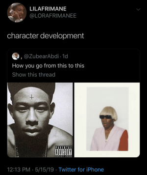 "This Guy ""Game Of Thrones"": LILAFRIMANE  @LORAFRIMANEE  character development  ,@ZubearAbdi 1d  How you go from this to this  Show this thread  PARENTAL  ADVISORY  12:13 PM 5/15/19 Twitter for iPhone This Guy ""Game Of Thrones"""