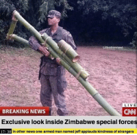 In Other News: Lilbottomtext  LIVE  BREAKING NEWS  CNN  Exclusive look inside Zimbabwe special forces  17: 38  In other news one armed man named jeff applauds kindness of strangers