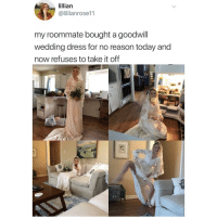 Memes, Roommate, and Cosplay: lillian  @lillianrose11  my roommate bought a goodwill  wedding dress for no reason today and  now refuses to take it off @aletheia_cosplay ❤️