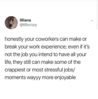 Facts 💯💯😊😊 🔥 Follow Us 👉 @latinoswithattitude 🔥 latinosbelike latinasbelike latinoproblems mexicansbelike mexican mexicanproblems hispanicsbelike hispanic hispanicproblems latina latinas latino latinos hispanicsbelike: lilliana  @lillicruzy  honestly your coworkers can make or  break your work experience; even if it's  not the job you intend to have all your  life, they still can make some of the  crappiest or most stressful jobs/  moments wayyy more enjoyable Facts 💯💯😊😊 🔥 Follow Us 👉 @latinoswithattitude 🔥 latinosbelike latinasbelike latinoproblems mexicansbelike mexican mexicanproblems hispanicsbelike hispanic hispanicproblems latina latinas latino latinos hispanicsbelike