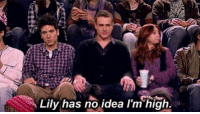 Memes, Iconic, and 🤖: Lily has no idea l'm high. This moment is iconic 😂 #HIMYM https://t.co/wm3gACfneW