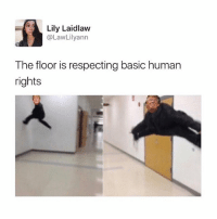 the floor is tax returns: Lily Laidlaw  a Law Lily ann  The floor is respecting basic human  rights the floor is tax returns