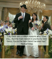 "Memes, 🤖, and Marshall: ""Lily, there are a million reasons why love  you... But the main reason is you're my best  friend. You're the best friend l've ever had.  -Marshall Eriksen Marshall and Lily 😍🙌🏼"