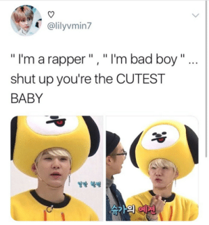 """Bad, Shut Up, and Tumblr: @lilyvmin7  """" I'm a rapper"""" , """" I'm bad boy """"  shut up you're the CUTEST  BABY fanacoun2:  I JuSt WaNt tO PiNcH HiS ChEeKS 😤💗"""