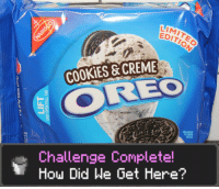 Cookies, Running, and How: LIMIT  EDITISO  COOKİES & CREME  ENLARGED  TO SHOW  DETAIL  Challenge Complete!  How Did He Get Here? Oreo is running out of ideas.