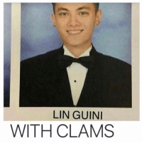 Funny, Any Man, and Mine: LIN GUINI  WITH CLAMS Any man named Lin Guini is a friend of mine