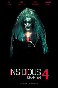 """Memes, Date, and Film: LIN  KIRK  JOSH  STEWART  SHAYE  ACEVEDO  INSIDIOUS  CHAPTER  A FILM BY ADAM ROBITEL  SPENCER  LOCKE BREAKING: The """"Insidious: Chapter 4"""" release date has been moved from October 20, 2017 to January 5, 2018"""