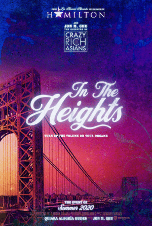 Lights up... #InTheHeightsMovie https://t.co/hI28x8lgm4: Lin-Manuel Mranda THE CREATOR OF  FROM  H MILTON  AND  JON M. CHU  THE DIRECTOR OF  CRAZY  RICH  ASIANS  In The  Heights  TURN UP THE VOLUME ON YOUR DREAMS  THE EVENT OF  Summer 2020  LIN-MANUEL-MIRANDA QUIARA ALEGRÍA HUDES COMERT LIN-MANUEL MIRANDA  QUIARA ALEGRÍA HUDES DR JON M. GHU WARNER BROS.  MSDINAE FU Lights up... #InTheHeightsMovie https://t.co/hI28x8lgm4