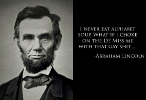 Lincoln was a wise man…. by _I_be_damned_ MORE MEMES: Lincoln was a wise man…. by _I_be_damned_ MORE MEMES