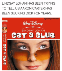 Memes, Lindsay Lohan, and Dick: LINDSAY LOHAN HAS BEEN TRYING  TO TELL US AARON CARTER HAS  BEEN SUCKING DICK FOR YEARS  @youvegotnomale  T1A  BUAD325201  LINDSAY LOHAN SUBLIMINAL MESSAGES FROM @lindsaylohan