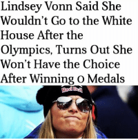 Memes, White House, and House: Lindsey Vonn S  Wouldn't Go to the White  House After the  Olympics, Turns Out She  Won't Have the Choice  After Winning O Medals  aid She  Red B —————————————— Follow us! 🔥 @drunkamerica 🔥