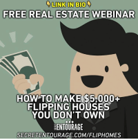 Link in bio👉 @secretentourage⠀ 👉Learn How to Harness the power of⠀ Modern Home Flipping Strategies ⠀ to make thousands of dollars ⠀ without owning a single property!⠀ 💡What You'll Learn On This FREE Webinar:⠀ ✔️The break down of the unique Single Family Triad* (don't know what that means? Register now)⠀ ✔️How to get your first few wholesale deals done with profits of $5,000 - $10,000 within 30 days of starting (without your own cash or credit)⠀ ✔️The difference between Real Estate Entrepreneurship and Real Estate Investing (nobody talks about this)⠀ Register today by clicking the link in our bio👉 @secretentourage⠀ ================⠀ Multiple time slots available!⠀ ================⠀ motivationalquote entrepreneurmindset smallbusinessowner secretentourage teamentourage successtips successmindset startabusiness smallbusiness hardwork productivity wedothework mostwontiwill businesslesson foreverlearning ⠀ ⠀: LINK IN BIO  FREE REAL ESTATE WEBINAR  HOW TO MAKE $5000+  FLIPPING HOUSES  YOU DON'T OWN  ENTOURAGE  SECRETENTOURAGE COM/FLIPHOMES Link in bio👉 @secretentourage⠀ 👉Learn How to Harness the power of⠀ Modern Home Flipping Strategies ⠀ to make thousands of dollars ⠀ without owning a single property!⠀ 💡What You'll Learn On This FREE Webinar:⠀ ✔️The break down of the unique Single Family Triad* (don't know what that means? Register now)⠀ ✔️How to get your first few wholesale deals done with profits of $5,000 - $10,000 within 30 days of starting (without your own cash or credit)⠀ ✔️The difference between Real Estate Entrepreneurship and Real Estate Investing (nobody talks about this)⠀ Register today by clicking the link in our bio👉 @secretentourage⠀ ================⠀ Multiple time slots available!⠀ ================⠀ motivationalquote entrepreneurmindset smallbusinessowner secretentourage teamentourage successtips successmindset startabusiness smallbusiness hardwork productivity wedothework mostwontiwill businesslesson foreverlearning ⠀ ⠀