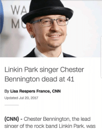 cnn.com, Memes, and The Rock: Linkin Park singer Chester  Bennington dead at 41  By Lisa Respers France, CNN  Updated Jul 20, 2017  (CNN) Chester Bennington, the lead  singer of the rock band Linkin Park, wass Damn
