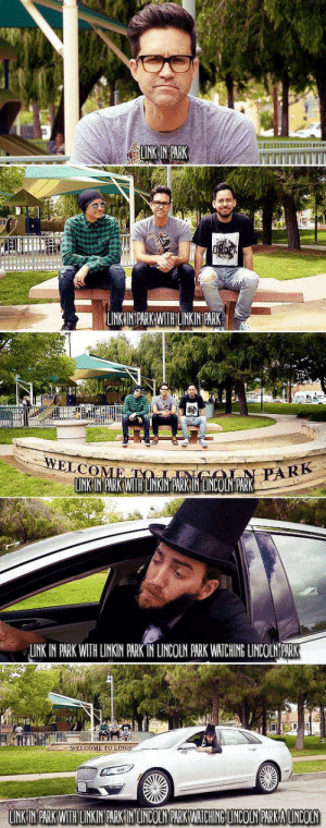 Lincoln, Link, and Linkin Park: LINKIN PARK WITHLKIN PARK  ELCO  PARK  LINK IN PARK WITH LINKIN PARKIN LINCOLN PARK  LINK IN PARK WITH LINKIN PARK IN LINCOLN PARK WATCHING LINCOLN PARK  WELCOME TO LINGe Link-ception