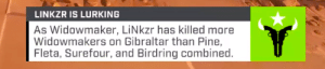 Lurking, Tumblr, and Blog: LINKZR IS LURKING  As Widowmaker, LiNkzr has killed more  Widowmakers on Gibraltar than Pine,  Fleta, Surefour, and Birdring combined binqtop: dang