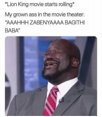 "Ass, Baba, and Lion: ""Lion King movie starts rolling*  My grown ass in the movie theater:  ""AAAHHH ZABENYAAAA BAGITHI  BABA"" Can't wait😂💯"