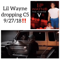 Friends, Hype, and Lil Wayne: liP  WAYNE  Lil Wayne  dropping C5  1I  THA CARTER  9/27/18!! HYPE‼️‼️‼️‼️‼️‼️ Follow @bars for more ➡️ DM 5 FRIENDS