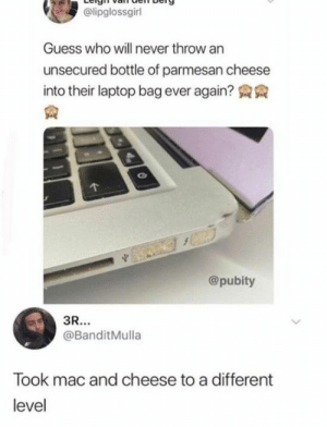 from twitter.com/banditmulla: @lipglossgirl  Guess who will never throw an  unsecured bottle of parmesan cheese  into their laptop bag ever again?  @pubity  3R...  @BanditMulla  Took mac and cheese to a different  level from twitter.com/banditmulla