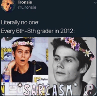 Memes, Ugly, and 🤖: lironsie  @Lironsie  Literally no one:  Every 6th-8th grader in 2012  2CON  Dylan  S A N ew fhag was so ugly why