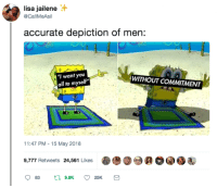 "Blackpeopletwitter, Boys, and Lisa: lisa jailene  @CallMeAsil  accurate depiction of men:  ""I want you  all to myself""  WITHOUT COMMITMENT  11:47 PM-15 May 2018  9,777 Retweets 2,561 Likes00 <p>These boys ain&rsquo;t loyal neither (via /r/BlackPeopleTwitter)</p>"