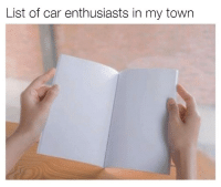 Memes, 🤖, and Car: List of car enthusiasts in my town Who else can relate?