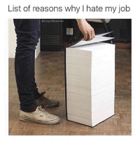 Memes, Shoes, and White: List of reasons why I hate my job  @StupidResumes Reason No. 472: Can't afford new white shoes - Any extra cash I have goes towards the booze required to continue working here! (@stupidresumes)