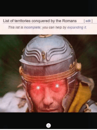 """Memes, Help, and Http: List of territories conquered by the Romans [edit]  This list is incomplete, you can help by expanding it <p>Proud Romans, to a man! via /r/memes <a href=""""http://ift.tt/2Bt4s2u"""">http://ift.tt/2Bt4s2u</a></p>"""