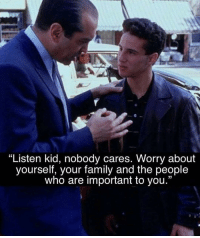 "Family, Memes, and 🤖: ""Listen kid, nobody cares. Worry about  yourself, your family and the people  who are important to you."" 💯"