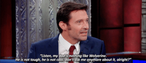 "Come Over, Tumblr, and Wolverine: ""Listen, my dadis nothing like Wolverine.  He is not tough, he is not cool; don't ask me anymore about it, alright?"" ltfrankcastle:  I remember my son having a friend come over. He was about 13."
