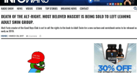 """Club, News, and Radio: LISTEN NOW  RADIO SHOW NEWS VIDEOS STORE TOP STORIES BREAKING NEWS CONTACT  DEATH OF THE ALT-RIGHT. MOST BELOVED MASCOT IS BEING SOLD TO LEFT LEANING  ADULT SWIM GROUP.  Matt Furie creator of the Good Boys Club is set to sell the rights to the book to Adult Swim for a new cartoon and comicbook series to be released as  early as 2019  MSNBC-MARCH 29, 2017 2 Comments  MAKE PEPE  GREAT AGAIN  BIO TRUE  SELENIUM  SURVIVAL  SHIELD  30% OFF <p>Pepe to be sold to Adult Swim! via /r/MemeEconomy <a href=""""http://ift.tt/2oCg37U"""">http://ift.tt/2oCg37U</a></p>"""
