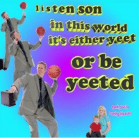 "Memes, World, and Either/Or: listen son  in this world  it's either  Or be  y yeeted  ank, youre  earing the baby <p>Hank… please… via /r/memes <a href=""https://ift.tt/2FTz91m"">https://ift.tt/2FTz91m</a></p>"