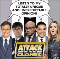 Memes, 🤖, and Unique: LISTEN TO MY  TOTALLY UNIQUE  AND UNPREDICTABLE  OPINION!  CLONES (GC)