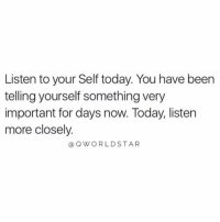 "Today, Intuition, and Been: Listen to your Self today. You have been  telling yourself something very  important for days now. Today, listen  more closely  @OWORLDSTAR ""Your intuition is telling you something...pay attention to the signs..."" 💯 @QWorldstar #PositiveVibes https://t.co/9kdRfkKi8q"