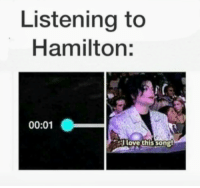 Love, Hamilton, and This: Listening to  Hamilton:  00:01  Love this songl
