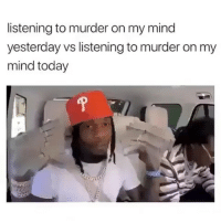 No one is safe now a days 😂: listening to murder on my mind  yesterday vs listening to murder on my  mind today No one is safe now a days 😂