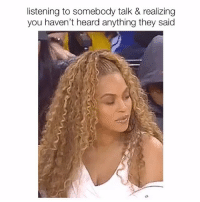 Memes, 🤖, and They: listening to somebody talk & realizing  you haven't heard anything they said Wut?? 😬 Follow @suckstobeyouhun @suckstobeyouhun @suckstobeyouhun @suckstobeyouhun