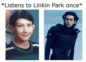 meirl by Jerf98 MORE MEMES: *Listens to Linkin Park once* meirl by Jerf98 MORE MEMES