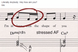 Send help: Literally Anybody: Hey how are you?  Me  I'm in  the shape of you  Dbmaj7(#5)  stressed AF Cm Send help